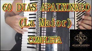 Baixar Aula de Sanfona - 60 DIAS APAIXONADO - (La Maior) - COMPLETA