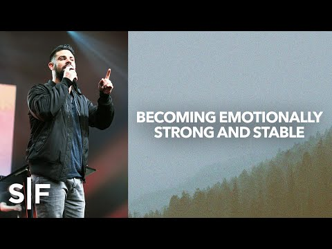 Becoming Emotionally Strong and Stable | Steven Furtick