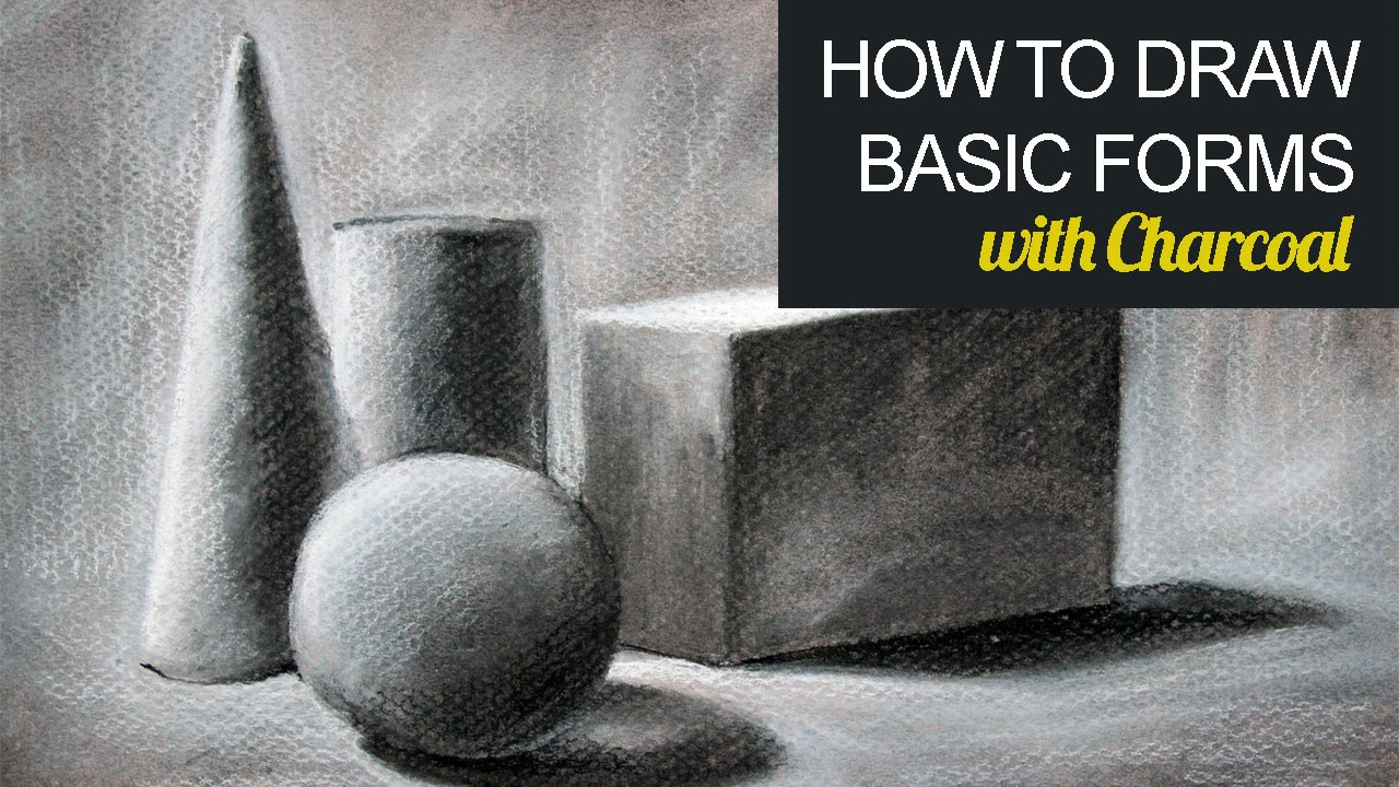 How to Draw Basic Forms with Charcoal - YouTube