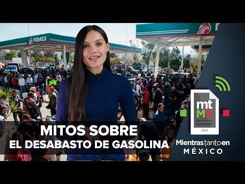 Mitos sobre el desabasto de gasolina | Mientras Tanto en México