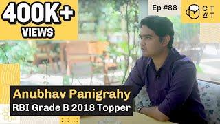 CTwT E88 - RBI Grade B 2018 Topper Anubhav Panigrahy