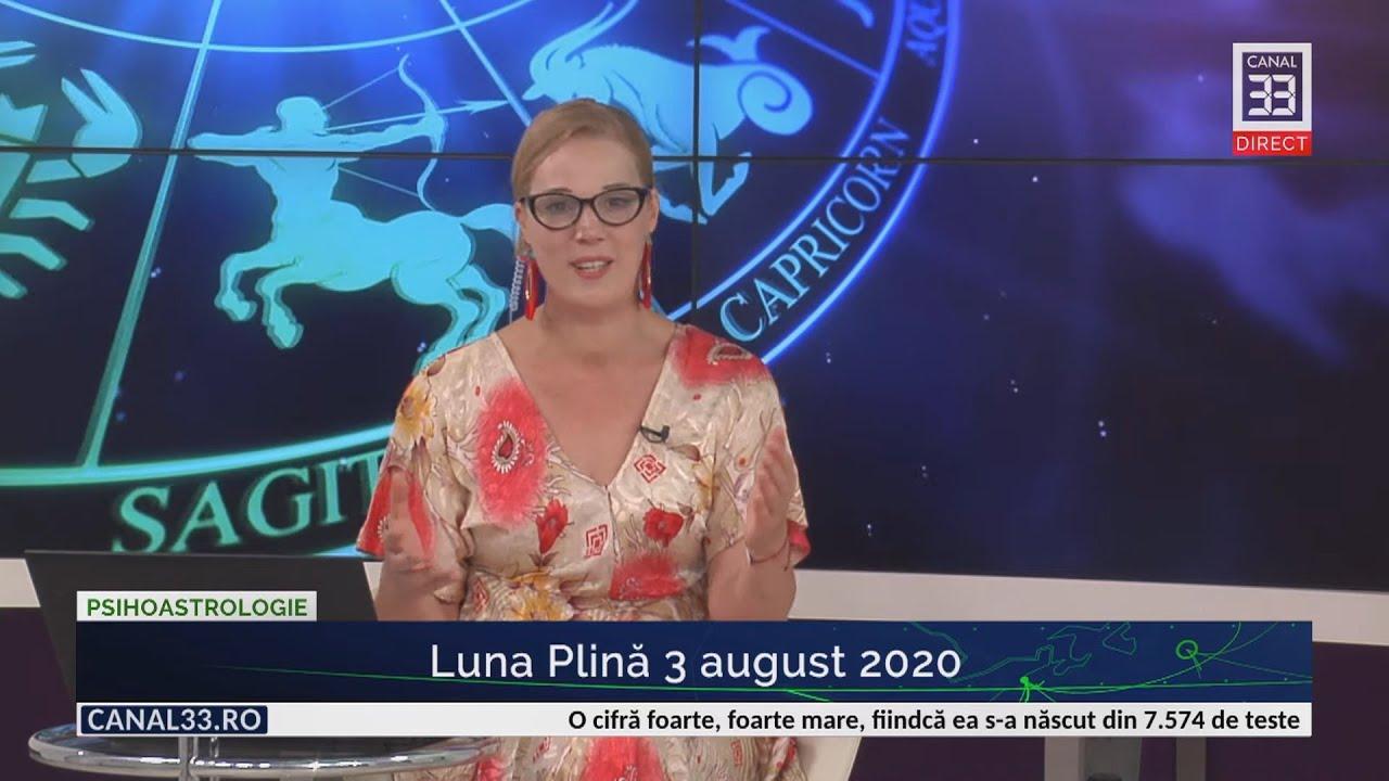 Luna Plină 3 august 2020 - Horoscop cu Camelia Pătrășcanu
