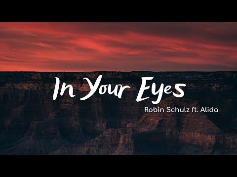 Robin Schulz - In Your Eyes (Lyrics) Ft. Alida