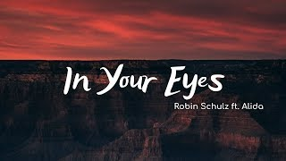 Robin Schulz - In Your Eyes (Lyrics) ft. Alida