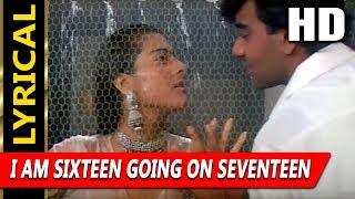 I Am Sixteen Going On Seventeen With Lyrics | Vinod Rathod, Alisha Chinai | Hulchul Songs | Kajol