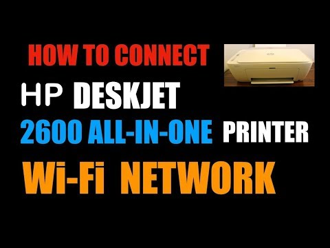how-to-connect-hp-deskjet-2600-all-in-one-printer-to-wifi-network-of-home-or-office,-review.