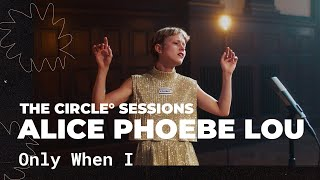 Alice Phoebe Lou - Only When I (Live) | The Circle° Sessions