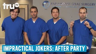 Impractical Jokers: After Party - The Impractical Dentists | truTV