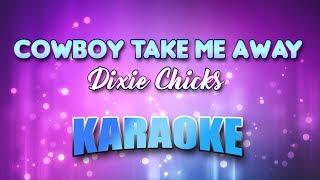 Dixie Chicks - Cowboy Take Me Away (Karaoke version with Lyrics)