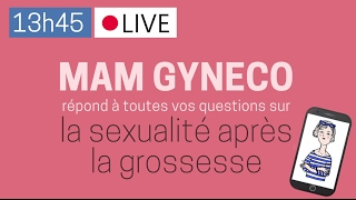 [REPLAY] Mam Gyneco répond à toutes vos questions sur la sexualité après la grossesse