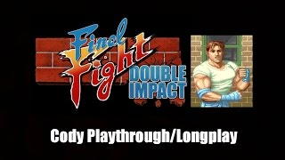Final Fight: Double Impact - Cody Playthrough/Longplay