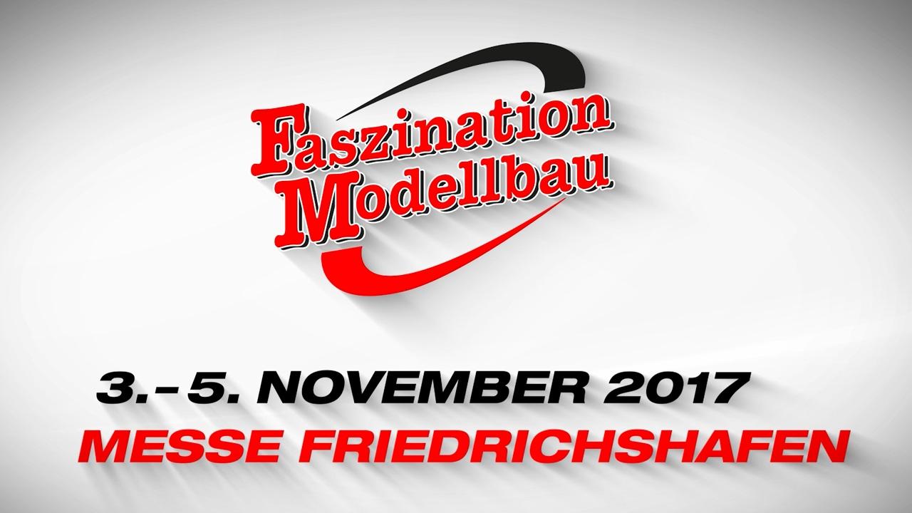 willkommen zur faszination modellbau friedrichshafen 2017 - youtube