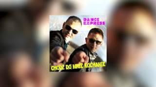 Dance Express - Chodź do mnie Kochanie (Kamilo DeeJay & Dj Kelvin Extended Remix)