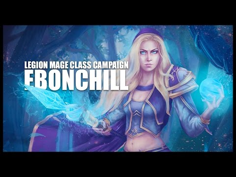 World of Warcraft: Legion - Mage Quests - Part 1 - Ebonchill