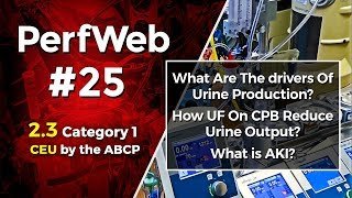 UPCOMING NEXT - PerfWeb 25 – Renal Function,  AKI, and Fluid Balance for the perfusionist - 2.0