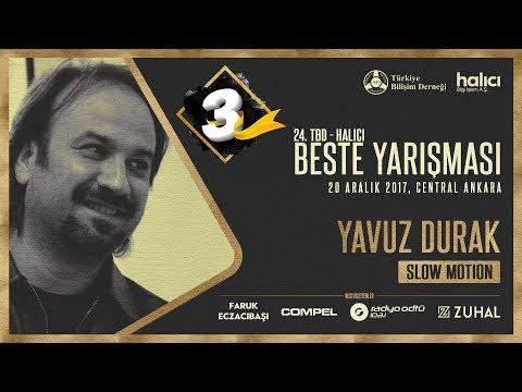 24. TBD-Halıcı Beste Yarışması #Üçüncüsü: Yavuz Durak - Slow Motion