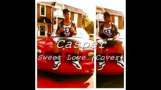 "Chris Brown ""SWEET LOVE"" (Cover By Casper J Coda)"