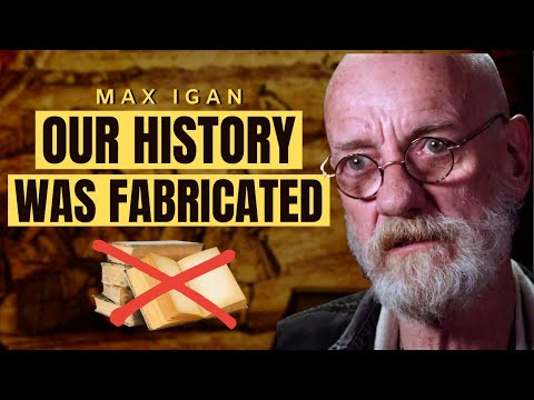 Is Our Entire History A Deep Fake? | Max Igan 2021