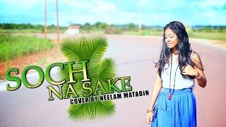 Soch Na Sake COVER - Neelam Matadin [Official Video - Freestyle]