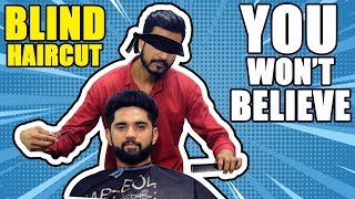 BLIND FOLD HAIRCUT | BARBER WHO CAN'T SEE DURING THE CUT | UNBELIEVABLE HAIRCUT