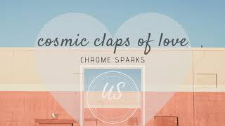 Chrome Sparks - The Cosmic Claps of Love