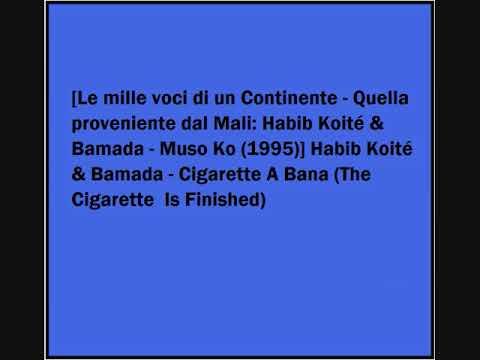 Habib Koité & Bamada - Cigarette A Bana mp3
