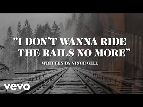 Hear Vince Gill's Yearning New Song 'I Don't Wanna Ride the Rails No More'