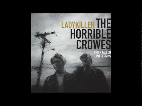 THE HORRIBLE CROWES - Never Tear Us Apart