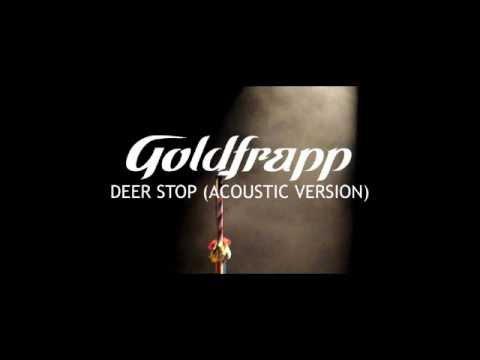 Goldfrapp: Deer Stop (Acoustic Version)