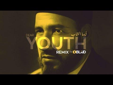 The Youth/Ya Shabab - Al-Syahid Imam Hassan Al-Banna (Remix by Oblind)