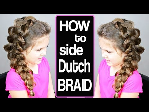 How to Side Dutch Braid ⭐ Girl Hairstyles