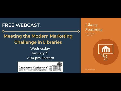 Meeting the Modern Marketing Challenge in Libraries