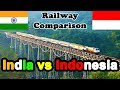 Indian Railways vs Indonesian Railways (2018)