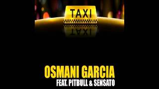 Pitbull ft. Osmani Garcia y Sensato - El Taxi (Audio)