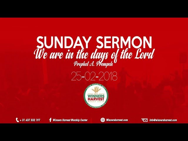 Prophet A. prempeh - We are in the days of the Lord - 25-02-2018