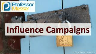 Influence Campaigns - SY0-601 CompTIA Security+ : 1.1