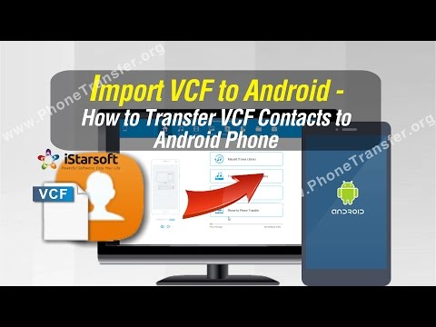 Import VCF to Android - How to Transfer VCF Contacts to Android Phone