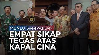 Menlu Sampaikan Empat Sikap Tegas Indonesia atas Kapal-kapal Cina di Perairan Natuna