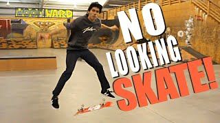 NO LOOKING SKATE