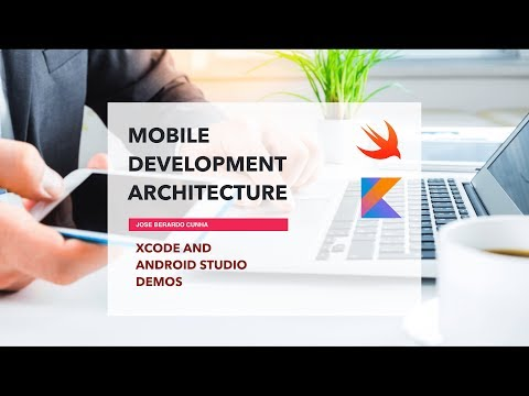Xcode & Android Studio Demos - Mobile Development Architecture Part 2