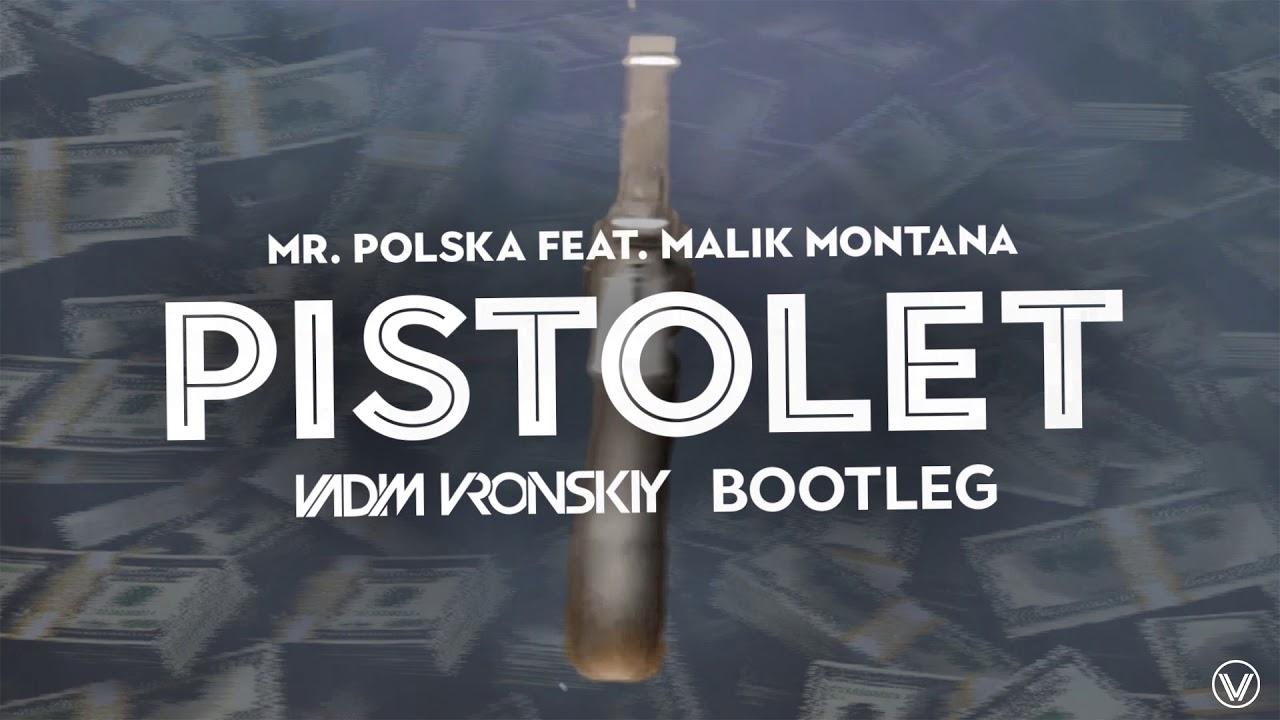 Mr. Polska feat. Malik Montana - Pistolet (Vadim Vronskiy Bootleg)