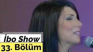Sabahat Akkiraz - Tuğba Özerk - Tekin Bulut - İbo Show - 33. Bölüm (2005)