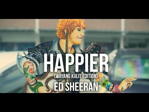 Happier with Wayang Kulit  - Ed Sheeran