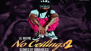 Lil Wayne - No Ceilings 2 (Full Mixtape) [Slowed By GunAHolics]
