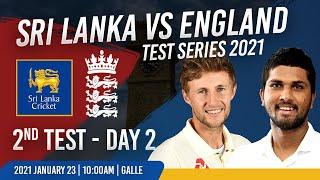 2nd Test - Day 2 : England tour of Sri Lanka - 2021