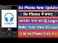 Jio Phone Me Apne Name Ka Dj Logo Kaise Banaye How To Make Your Own Dj Logo In Jio Phone  Gudanglagugratis(.mp3 .mp4) Mp3 - Mp4 Download