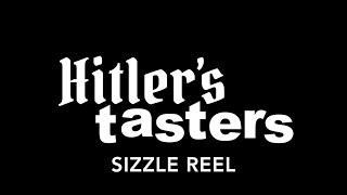 Hitler's Tasters Sizzle Reel
