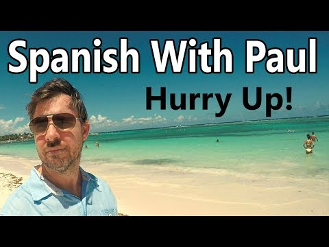 Hurry Up (Reflexive Verb) - Learn Spanish With Paul