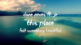 """This Place"" (Dane Neves feat. JR)"