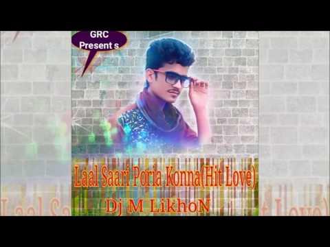Laal Shaari Poria Konna   Hit Love Remix   Dj M LikhoN   Bengali Dj